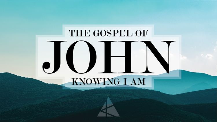 The Gospel of John - Knowing I AM.png