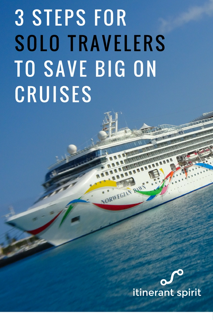 Three Steps for Solo Travelers to Save Big on Cruises - Itinerant Spirit