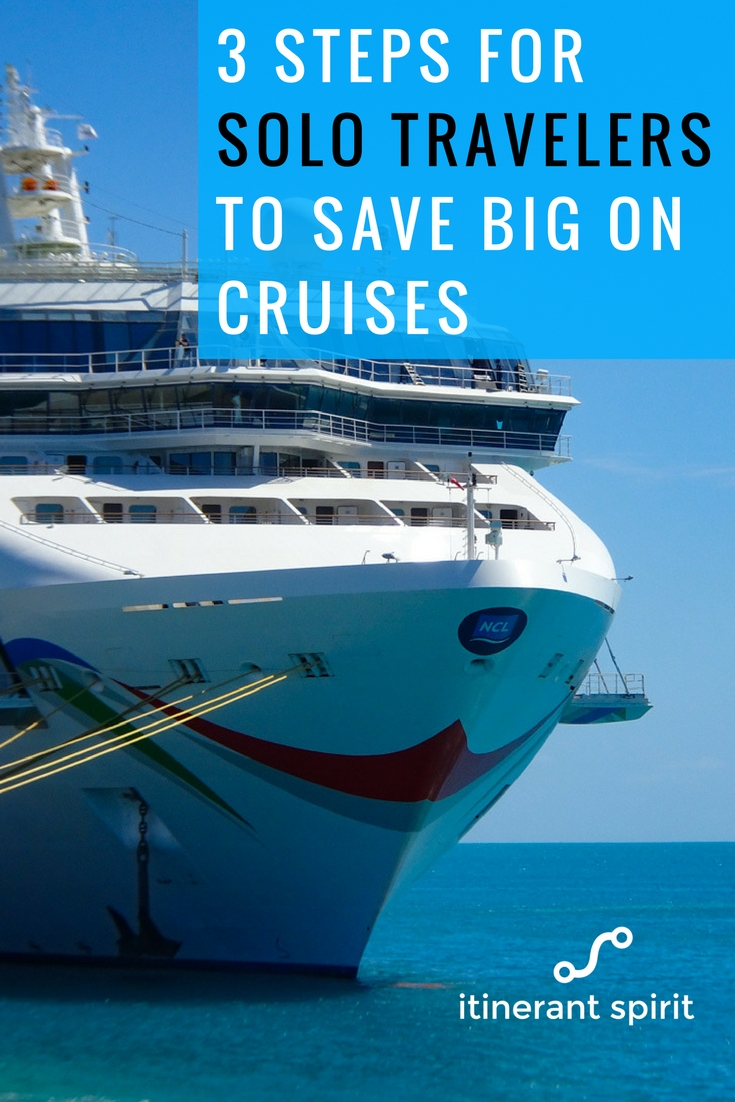 3 Steps for Solo Travelers to Save Big on Cruises - Itinerant Spirit