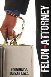 Felon-Attorney