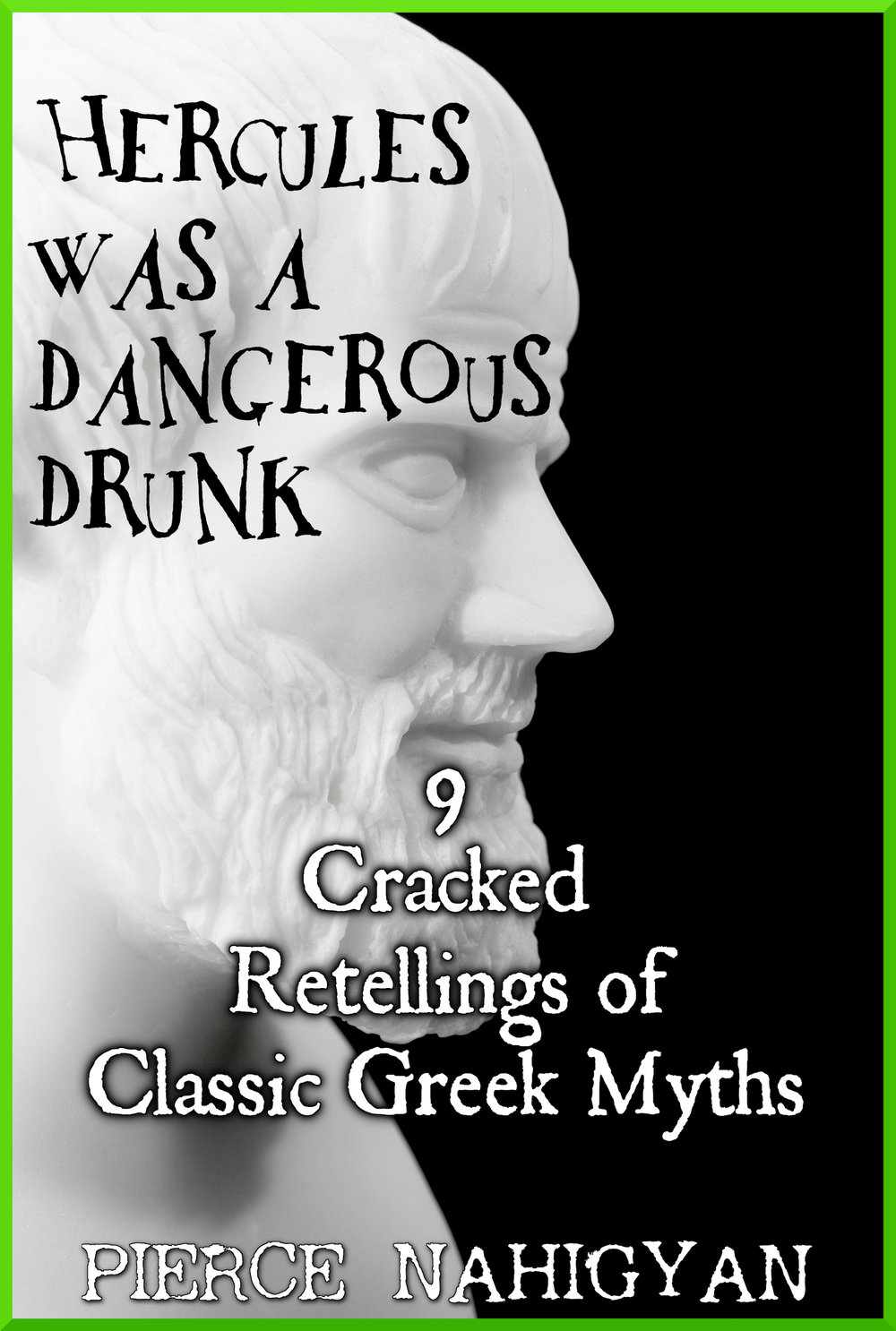Hercules Was a Dangerous Drunk