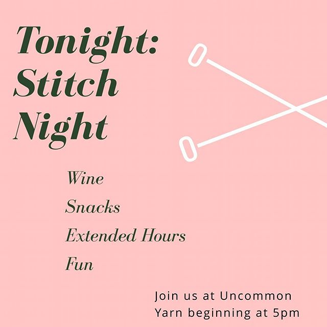 Hope to see everyone tonight for another great stitch night! . . . . . . . . . . . . #yarn #fun #fiber #fiberart #brookline #boston #makersgonnamake #coolidgecorner #wine #create #creative #community