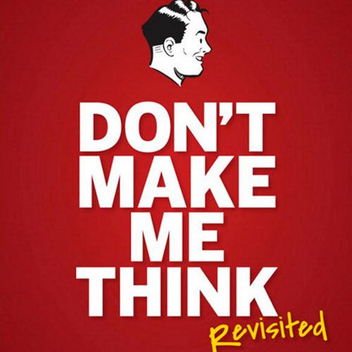 http://www.amazon.com/Dont-Make-Think-Revisited-Usability/dp/0321965515/