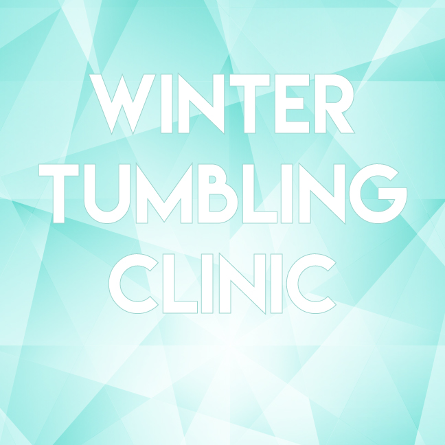 Winter tumbling clinic  will provide extra practice for each specific level