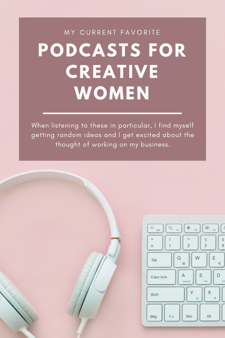 My Favorite Podcasts for Creative Women Entrepreneurs Right Now