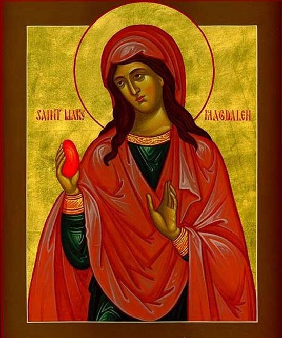 "Mary Magdalene and the first Easter egg. (According to tradition, after the resurrection, Mary traveled to Rome and presented the Emperor with an egg and exclaimed, ""Christ is Risen!"" The emperor replied, ""Christ is no more risen than that egg is red."" And immediately the egg turned red and thus we have the tradition of dyeing eggs at Easter.)"