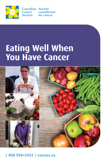 Source: Eating Well When You Have Cancer. Canadian Cancer Society 2014.