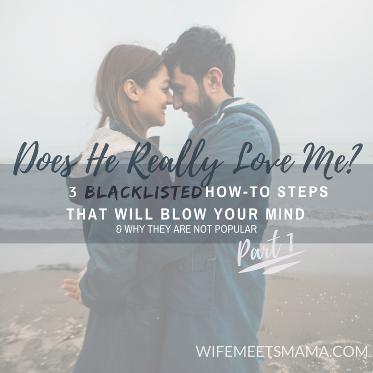 Does He Really Love Me? 3 Blacklisted How-To Steps That Will Blow