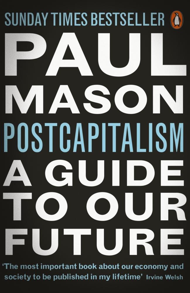 Post Capitalism, Paul Mason;