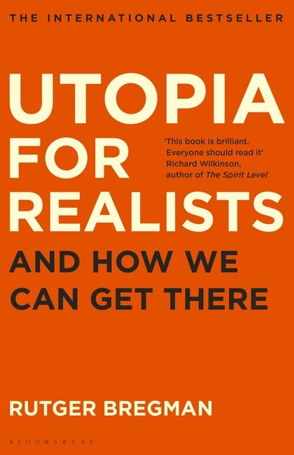 Utopia for realists, Rutgers Bregman