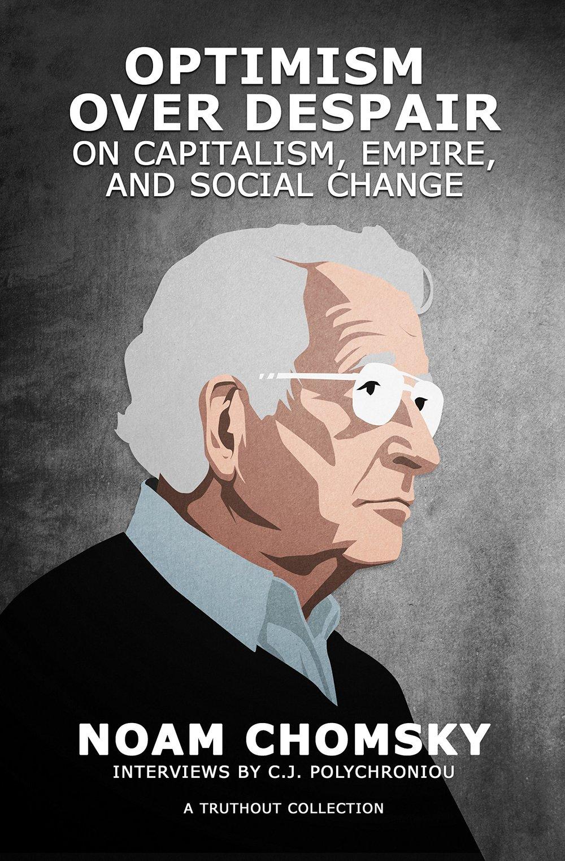 Optimism not despair, Noam Chomsky