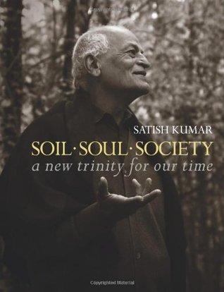 Soil, Soul and Society; Salish kumar