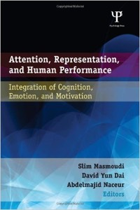 Attention, representation, and human            performance: Integration of cognition, emotion and motivation.