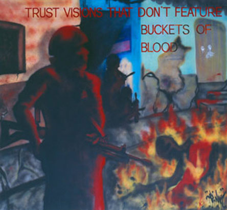 Trust Visions That Don't Feature Buckets Of Blood