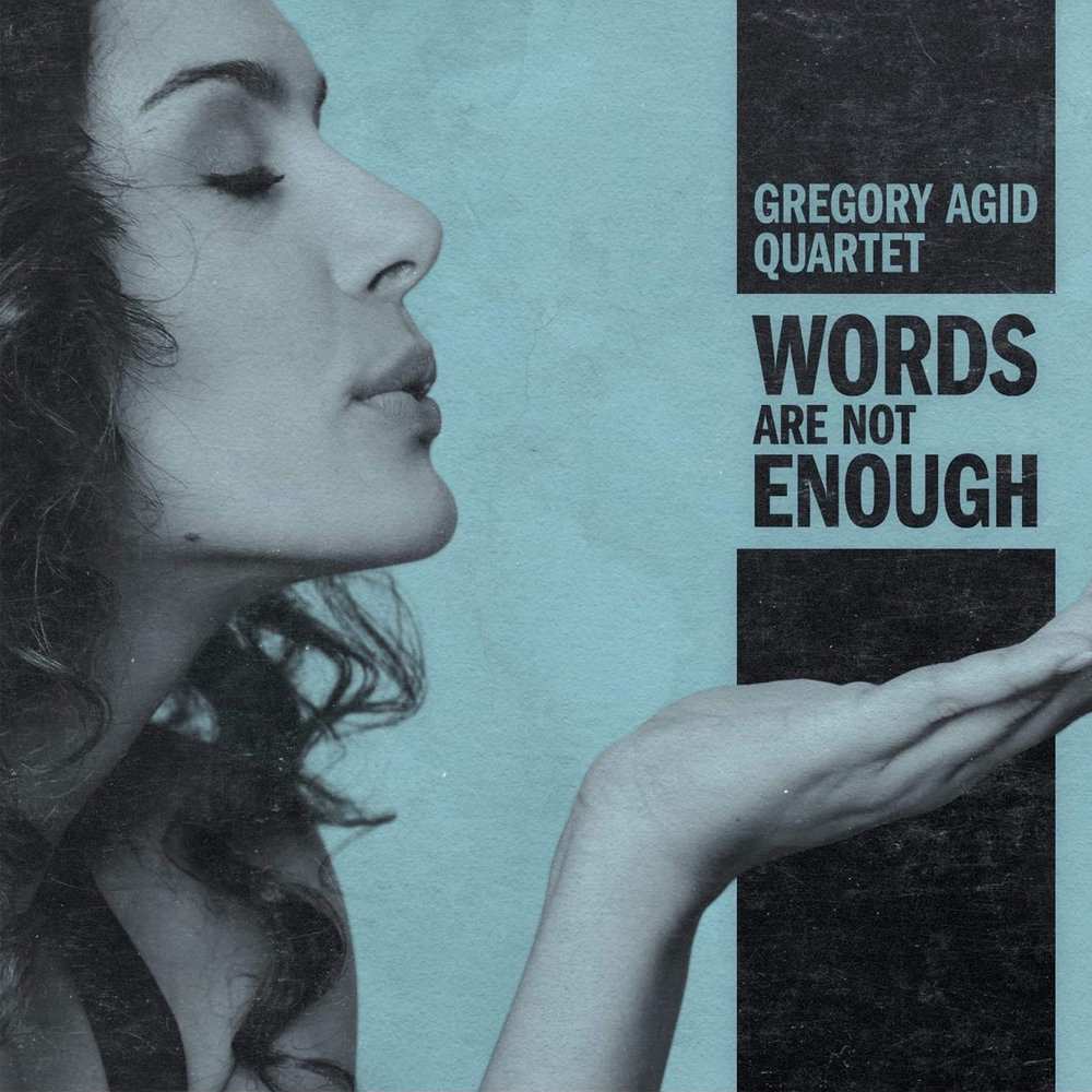 Gregory Agid Quartet  /  Words Are Not Enough