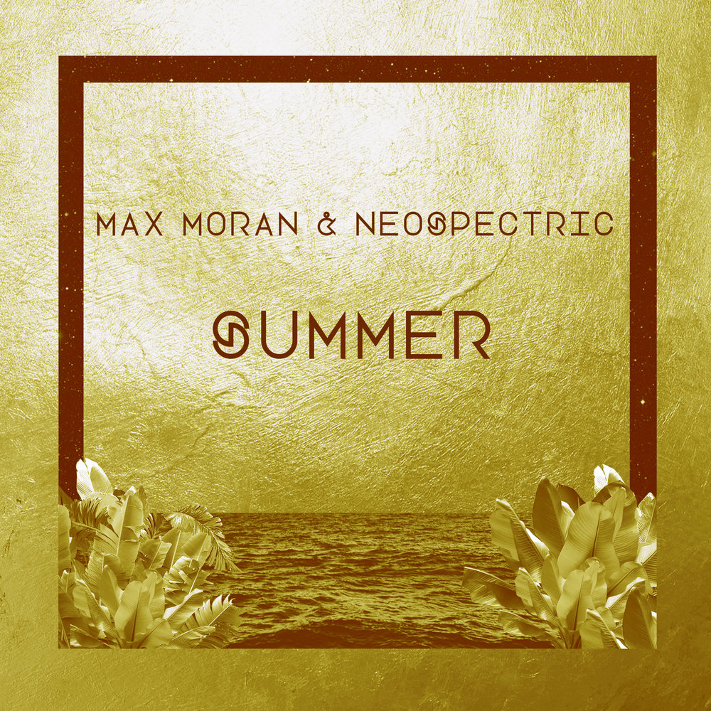"Max Moran & Neospectric  - ""Summer"" (single)"