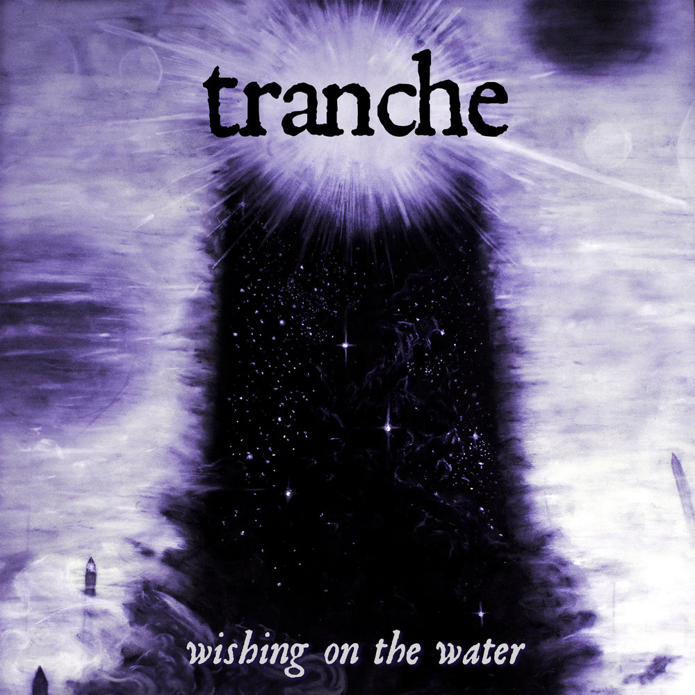 """Tranche  - """"Wishing on the Water"""" (single)"""