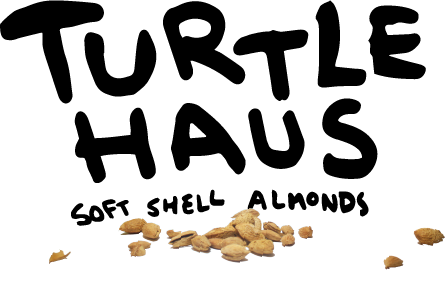 TURTLE HAUS IS A SOFT-SHELL ALMOND CO.