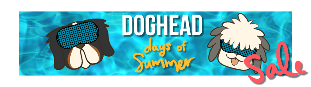 Doghead Days of Summer Sale