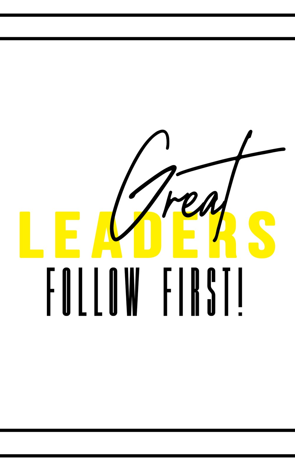 Great Leader Follow First