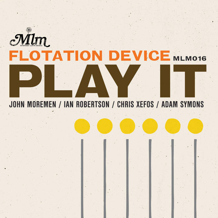Flotation Device - Play It (MLM, 2015)