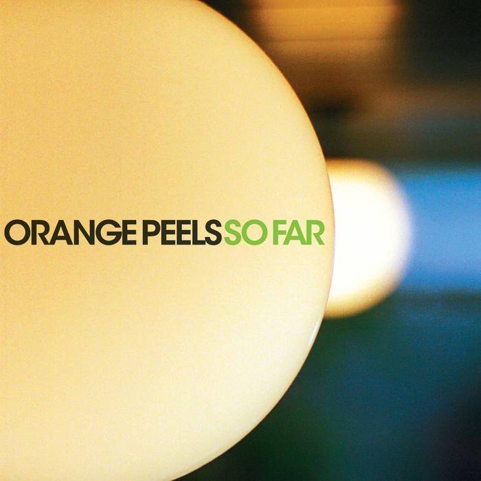 The Orange Peels - So Far (SpinART, 2001)