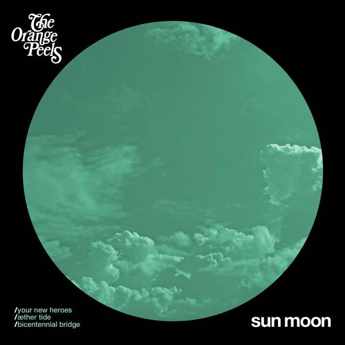 The Orange Peels - Sun Moon (MLM/Minty Fresh 2013)