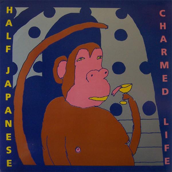 Half Japanese - Charmed Life (50 Skidillion Watts, 1988)