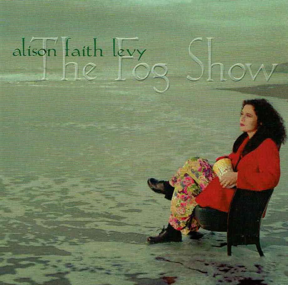 Alison Faith Levy - The Fog Show (Magnetic, 1998)
