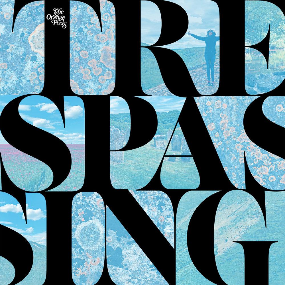 The Orange Peels-Trespassing