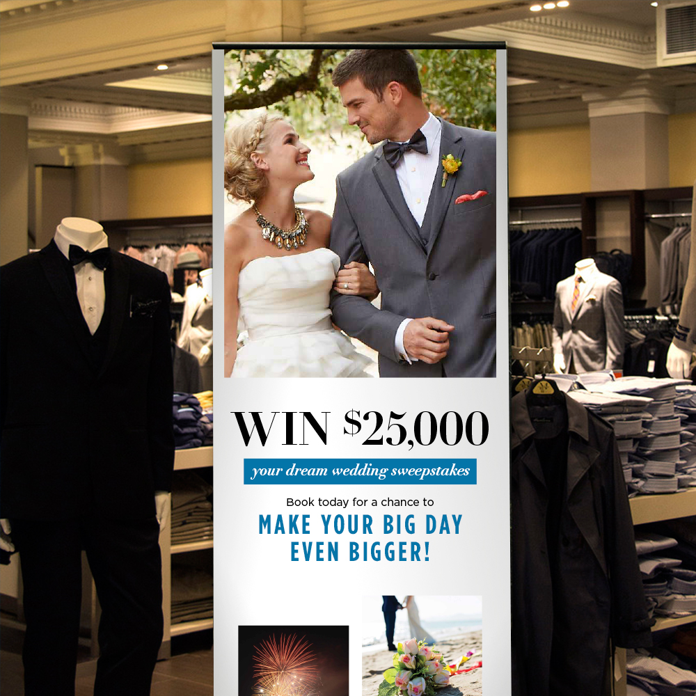 "Men's Wearhouse Retail Banner  ""Your Dream Wedding Sweepstakes"" in a men's clothing store? Hey, who do you think really makes the decision about what he's going to wear?"