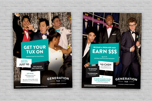 "Generation Tux Field Marketing: Our outreach to Gen Z featured an overt call to action to ""Get Your Tux On"" while earning cash as a Gen Tux Prom Rep"