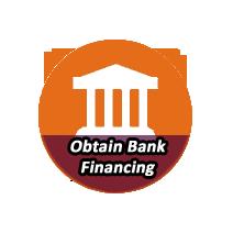 OBTAIN BANK FINANCING