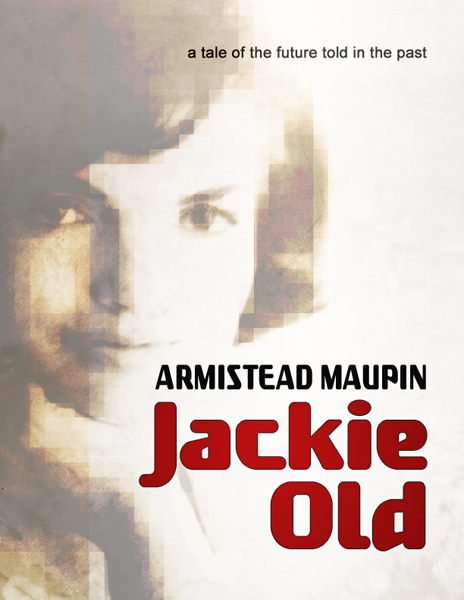 JACKIE OLD: e-book cover, published April 2014. Written in1980, it tells the tale of yes, that Jackie, venturing to a quake-ravaged San Francisco to stave off an attack of fundamentalists.