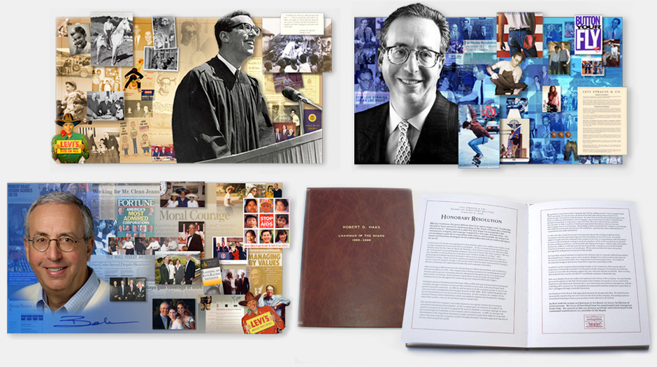 "LEVI STRAUSS & CO.: ""Bob Haas Retirement Event"" - featuring three 6' by 4' multi-tiered wall constructions depicting the career of Board Chairman Bob Haas, and an archival-qualtiy leather bound honorary proclamation printed on both letter press and silkscreen."