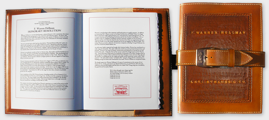 "LEVI STRAUSS & CO.: ""Warren Hellman Retirement Event"" (book) - As part of this event commemorating Mr. Hellman's service to LS&Co., as well as his retirement from the board, I designed this leather-bound book, printed on archival rag paper with letterpress and silkscreen, then enclosed in a hand-tooled leather slipcover incorporating a vintage Levi's belt buckle."