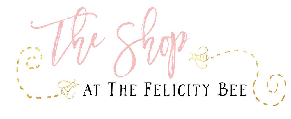 The Felicity Bee Shop