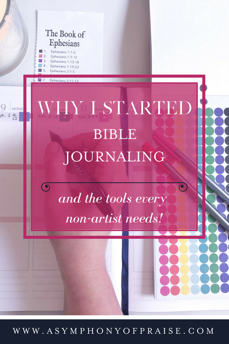 Why I started Bible Journaling and the tools every non-artist needs to get started!