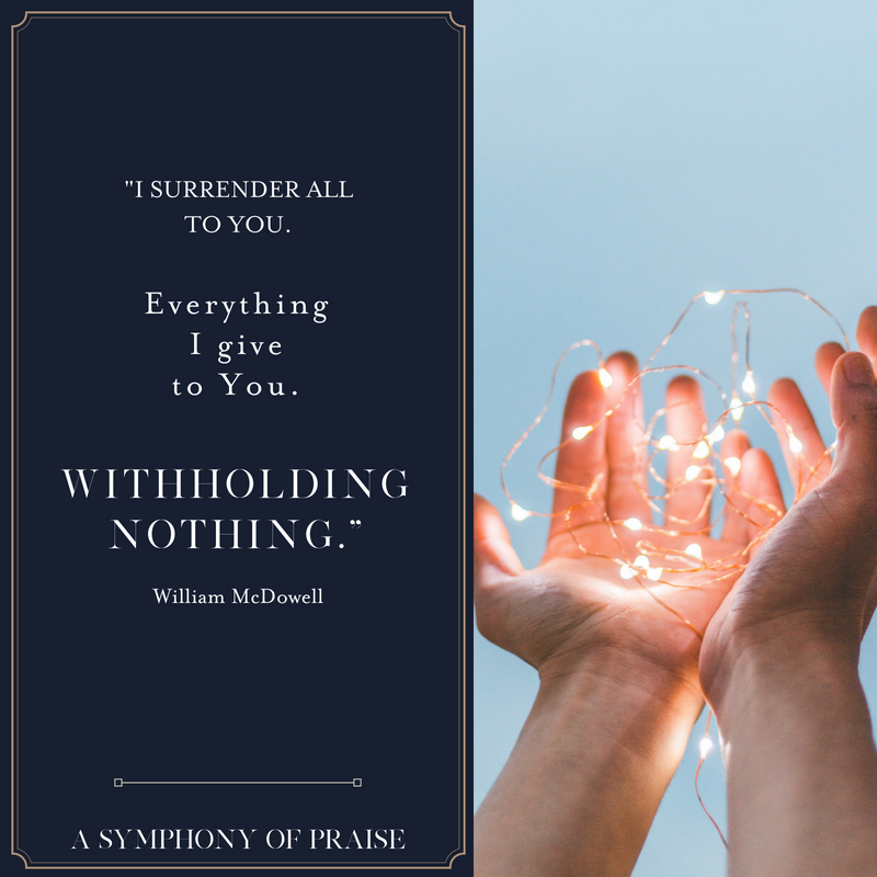 Withholding Nothing. Lord I give you my everything. I withhold nothing from You!