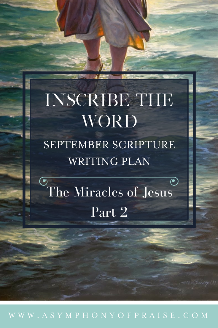 Need to revamp your Bible Study? Scripture Writing is a fantastic way to get in the word each day. Join us as we Inscribe the Word with this month's Bible and Scripture Study THE MIRACLES OF JESUS!
