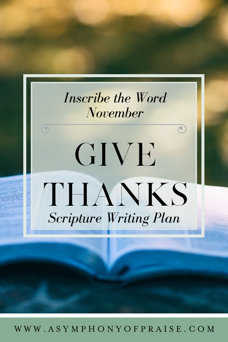 Join us for our November Inscribe the Word Plan GIVE THANKS. A wonderful Bible Study plan for your November Scripture Writing Challenge.