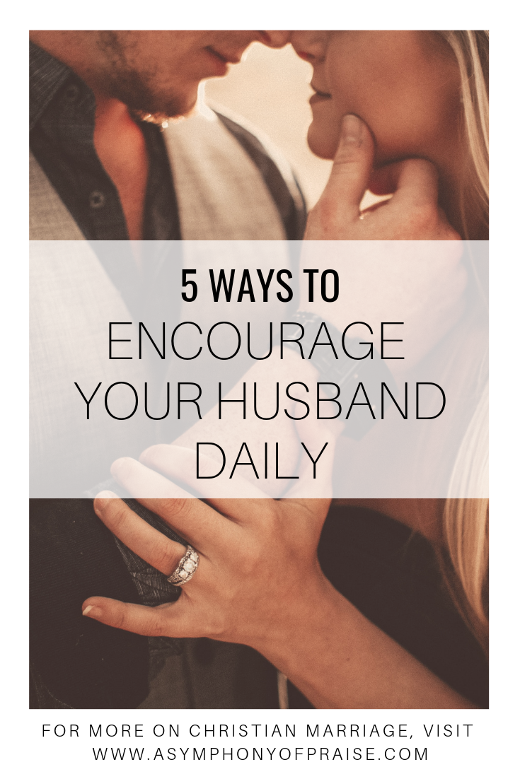 Five things your husband needs to hear everyday to encourage him and show him you love him. Plus three mistakes I made as a newlywed wife and how I fixed them.
