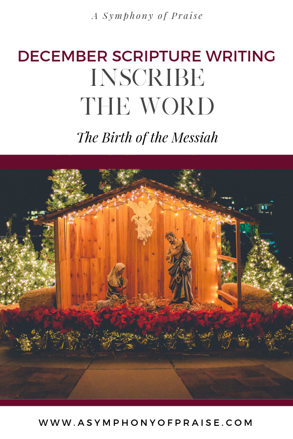 Join us this December for our Scripture Writing Plan INSCRIBE THE WORD. We are writing out the Birth of our Lord and Savior Jesus Christ from select passages of Scripture. We can't wait to ring in the Holiday Season with you as we celebrate Christmas through the Word.