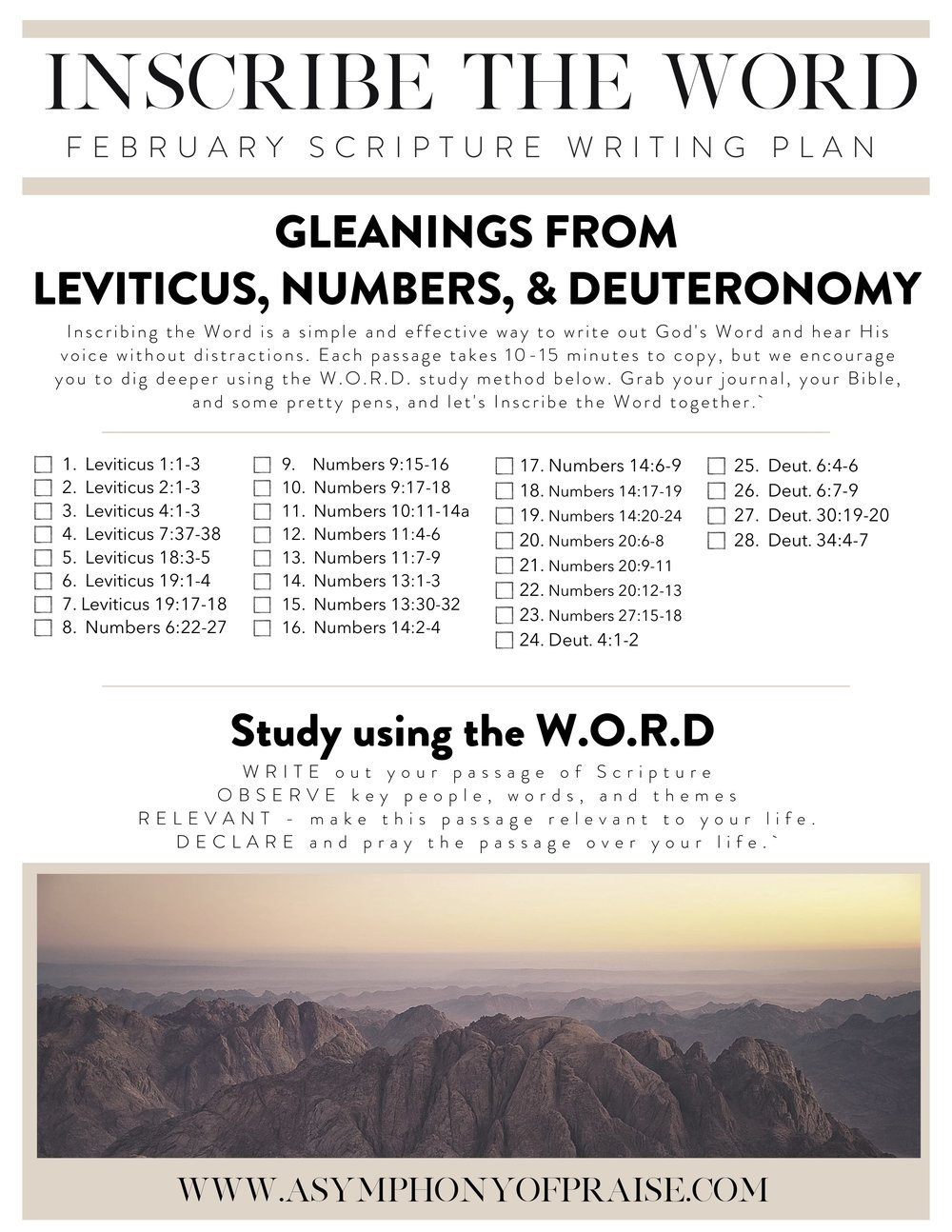 Our February Scripture Writing Plan is here and we are so excited to write through the books of Leviticus, Numbers, and Deuteronomy. As we continue to Write through the Bible this year, I encourage you not to pass up these books. While they aren't usually books we turn to, inside you will find a treasure. Join us for this month's Bible Study Plan and get ready to Inscribe the Word as we Inscribe The Books of the Law; Leviticus, Numbers, and Deuteronomy.