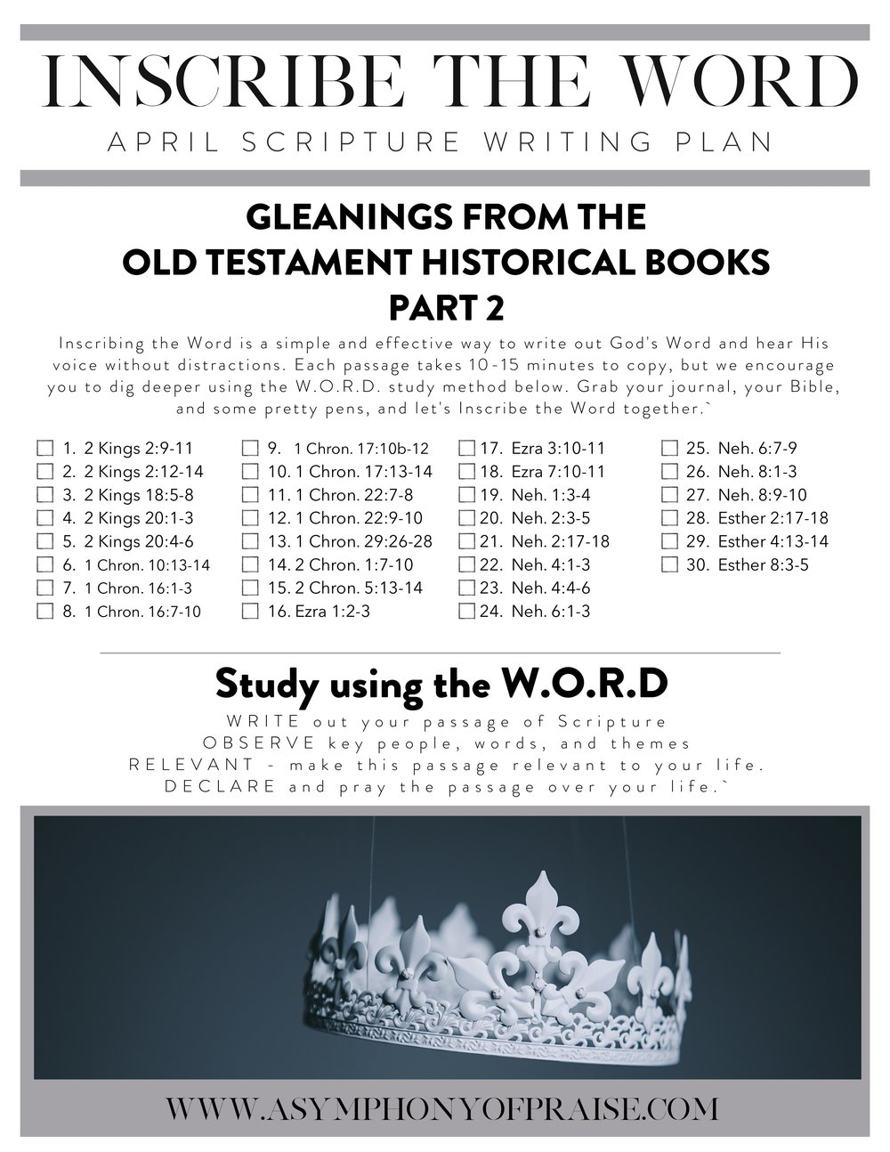 Our April Scripture Writing Plan is here and we are so excited to write through the books of 2 Kings, 1 & 2 Chronicles, Ezra, Nehemiah, and Esther. As we continue to Write through the Bible this year, I encourage you not to pass up these books. Inside you will find a treasure. Join us for this month's Bible Study Plan and get ready to Inscribe the Word as we Inscribe the second part of the Historical Books of the Old Testament.
