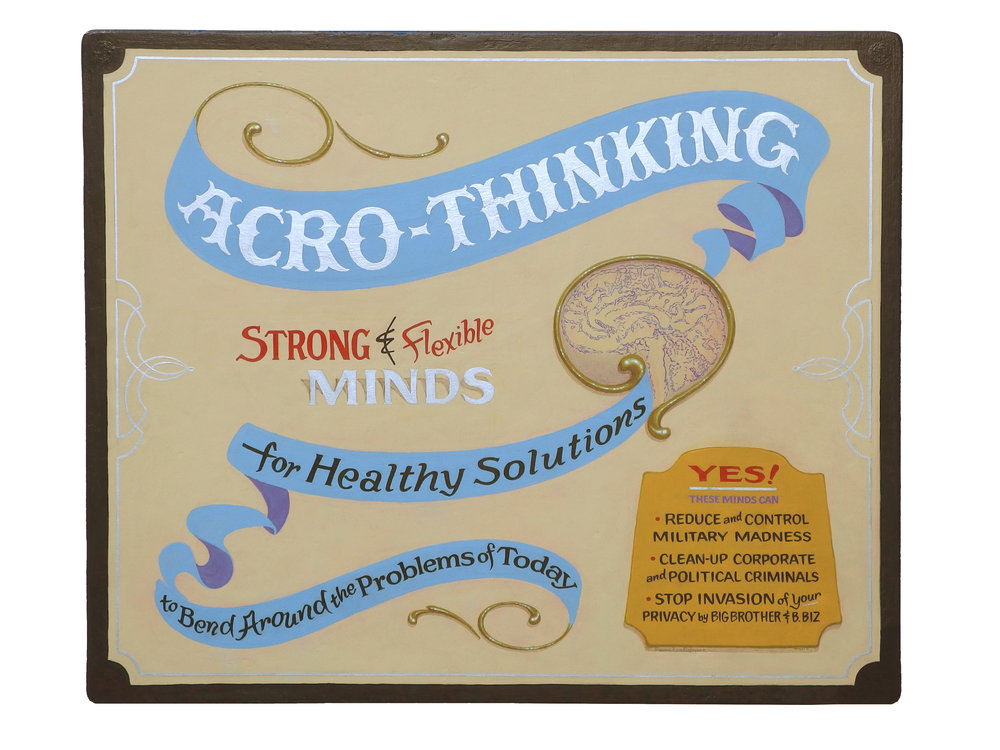 Acro-Thinking      2015, 19 x 23 x 1.5 inches  Oil alkyd and water based sign paint on raised wood showcard panel