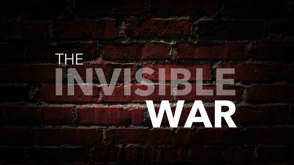 The Invisible War..