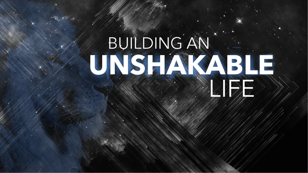Unshakable Life Title Slide.png