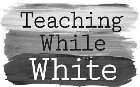 Teaching While White - Listen  Here