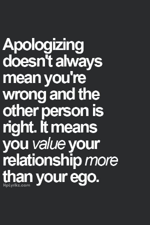 Apologizing when you don't want to makes you a better person.
